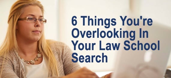 Six things you're overlooking in your law school search.jpg